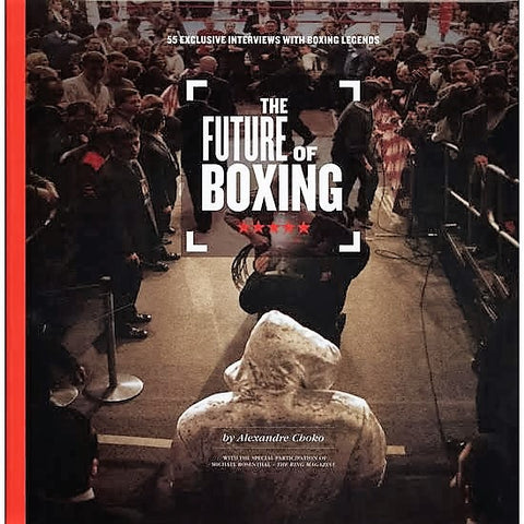 Exclusive interviews with Boxing legends ~ past, present and future