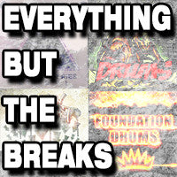 Everything But The Breaks!