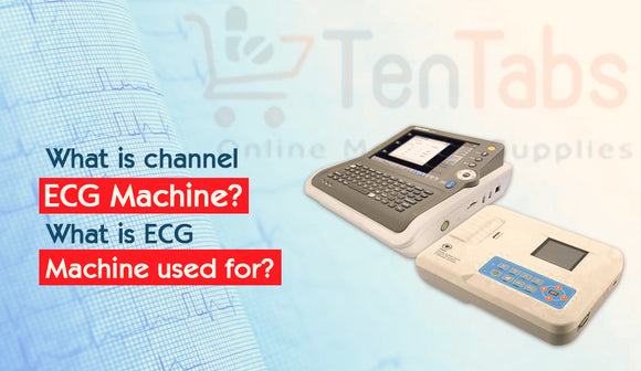 What is channel Ecg Machine? and what is ECG Machine Used for?