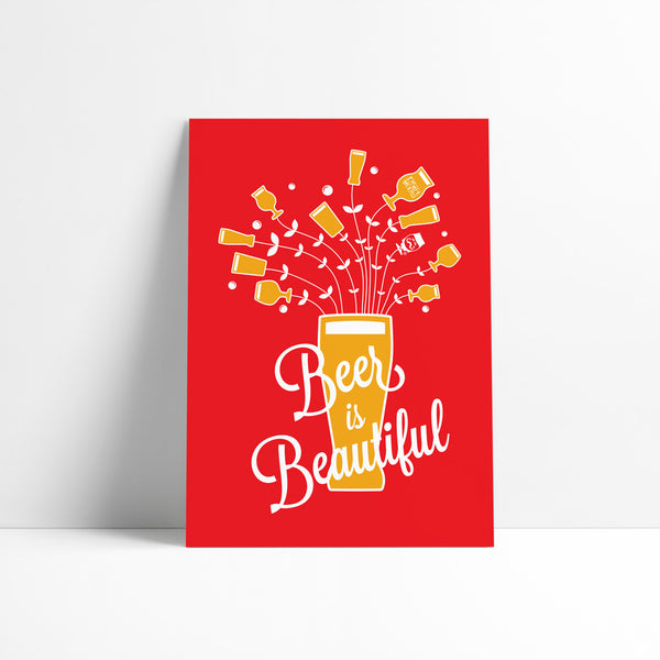 "PRINT - ""BEER IS BEAUTIFUL"""