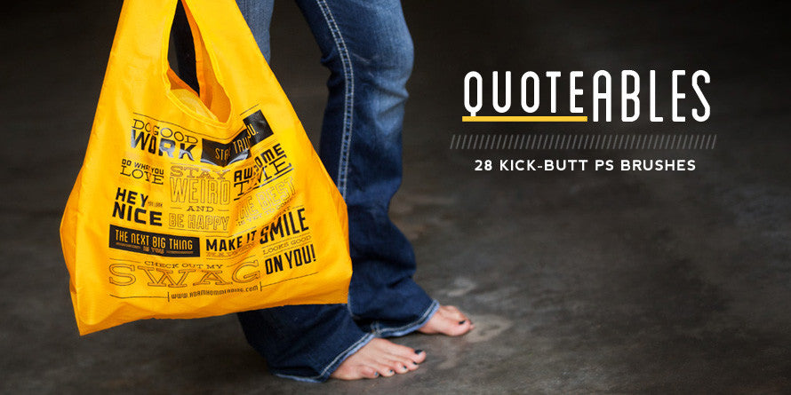 Quoteables Vol. 1 // Kick-Butt Brushes   The Modern Collective