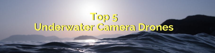 5 Best Drone Cameras for Underwater Exploration