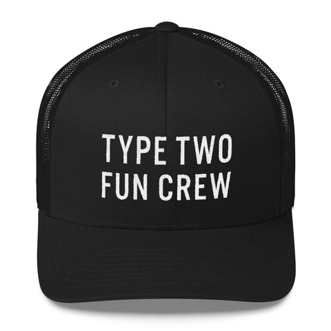 Type Two Fun Crew Trucker
