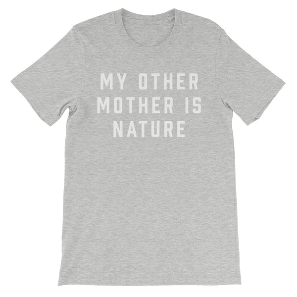 My Other Mother Is Nature Tee