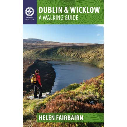 Dublin & Wicklow: A Walking Guide to Ireland's Highest Mountains