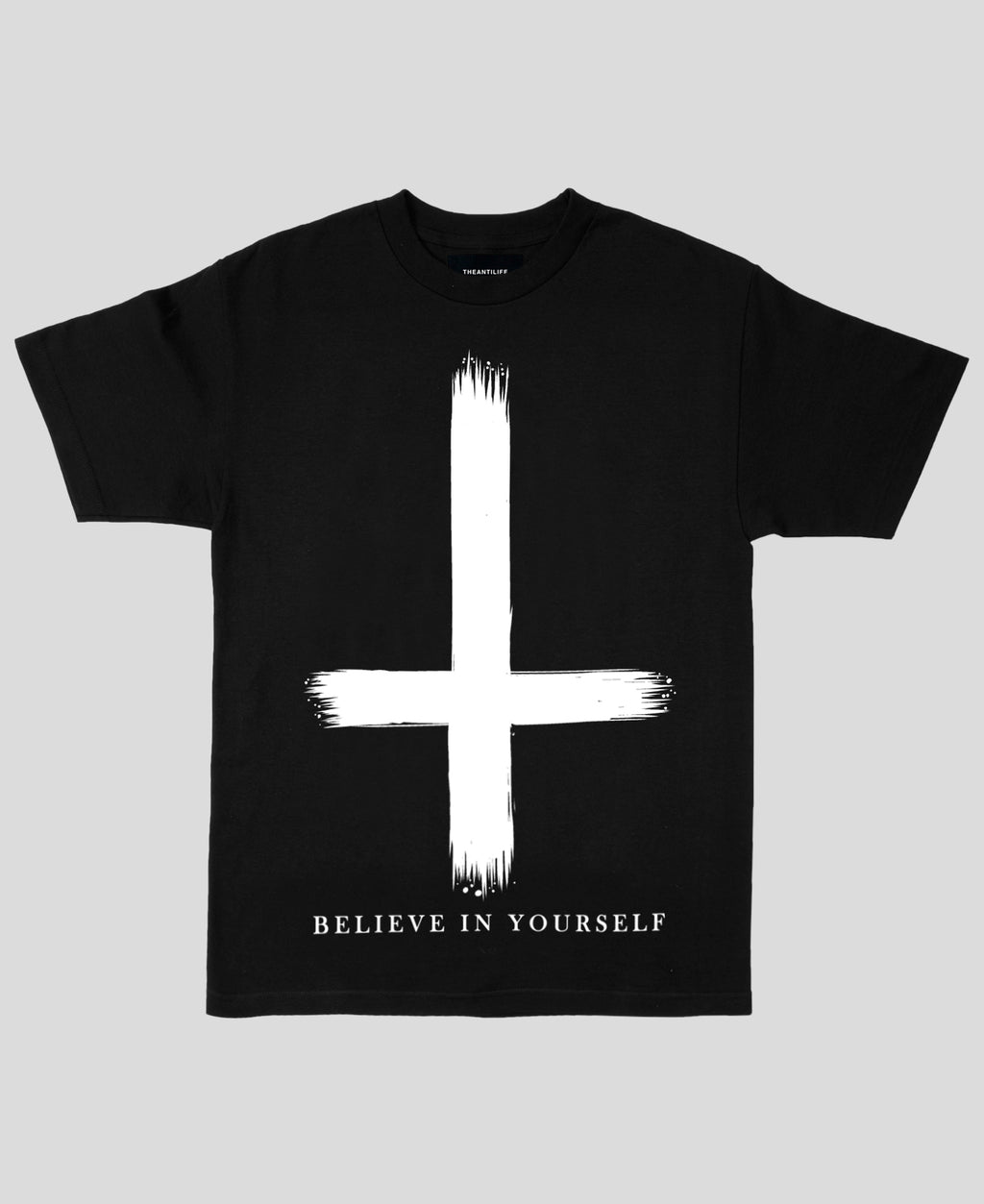 Believe In Yourself Tee - The Anti Life Ltd