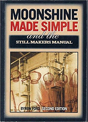 Moonshine Made Simple and Still Makers Manual & Definitive Guide