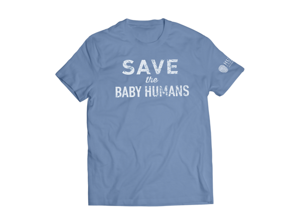 Save the Baby Humans T-Shirt