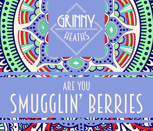 Smugglin Berries by Grinny Heaths