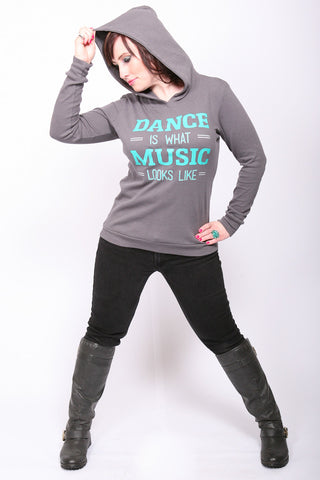 Dance is What Music Looks Like - Hoodie