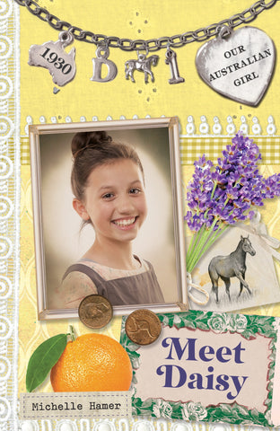 Meet Daisy (Our Australian Girl) by Michelle Hamer