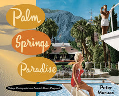 Palm Springs Paradise by Peter Moruzzi