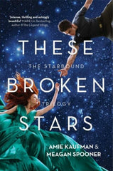 These Broken Stars Starbound Trilogy Book 1