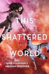This Shattered World Starbound Trilogy Book 2