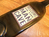 Melted Wine Bottle - Great for Wine Bottle Cheese Board Welcome To The Man Cave Label - Bottle Crafters - 3