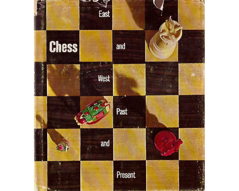 Chess East and West Past and Present