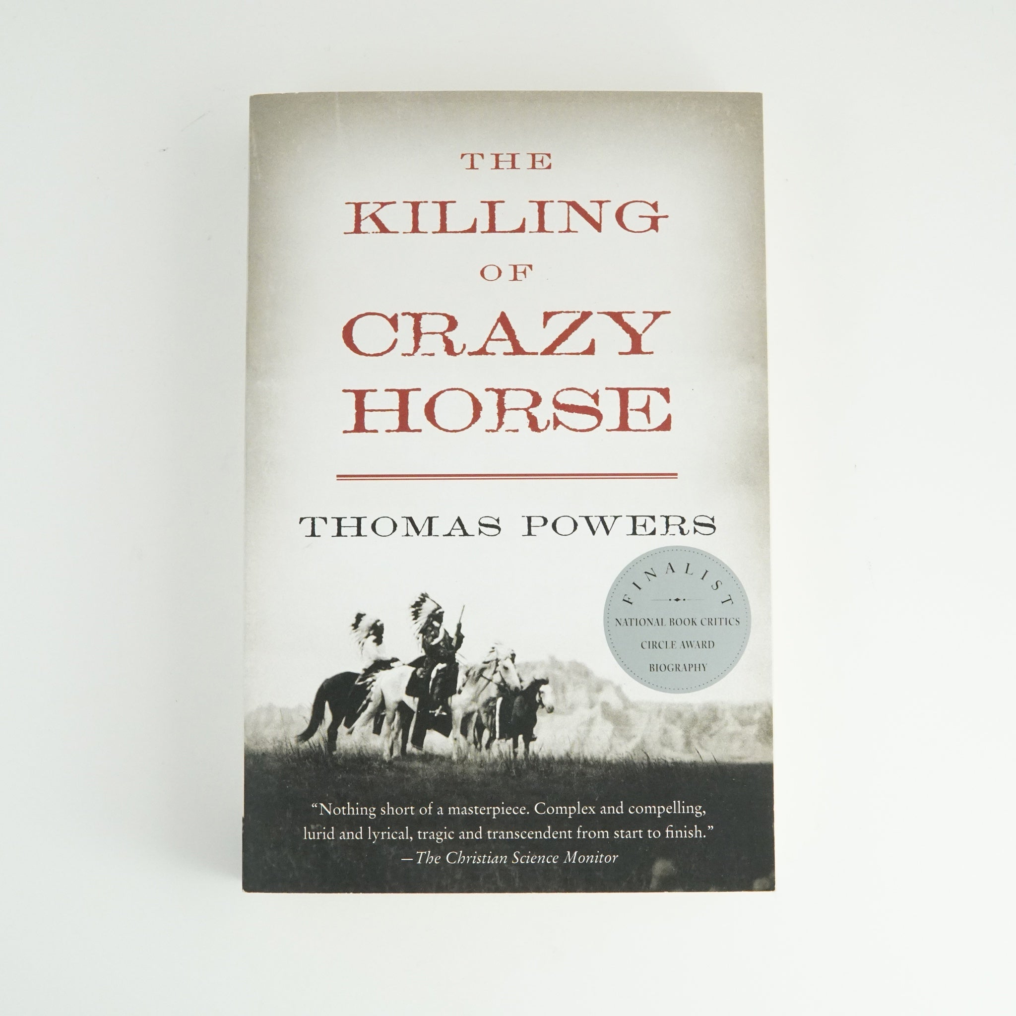 BK 12 THE KILLING OF CRAZY HORSE BY THOMAS POWERS