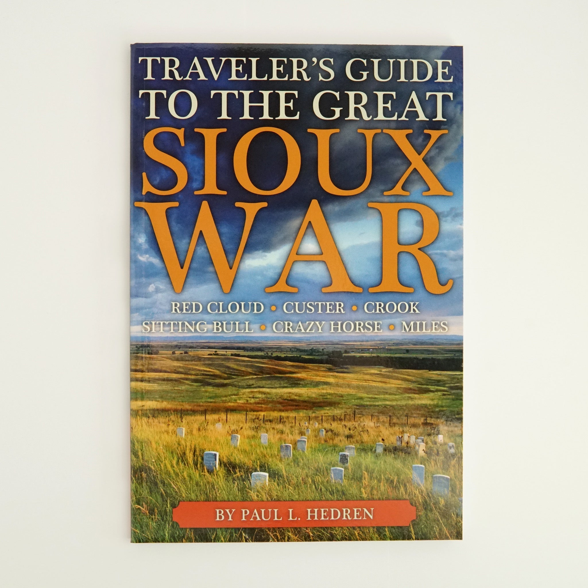 Traveler's Guide to the Great Sioux War by Paul L. Hedren