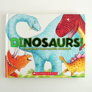 Dinosaurs! A Prehistoric Touch-and-Feel Adventure! by Jeffrey Burton