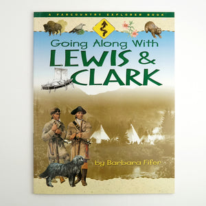 BK 18 GOING ALONG WITH LEWIS & CLARK BY BARBARA FIFER