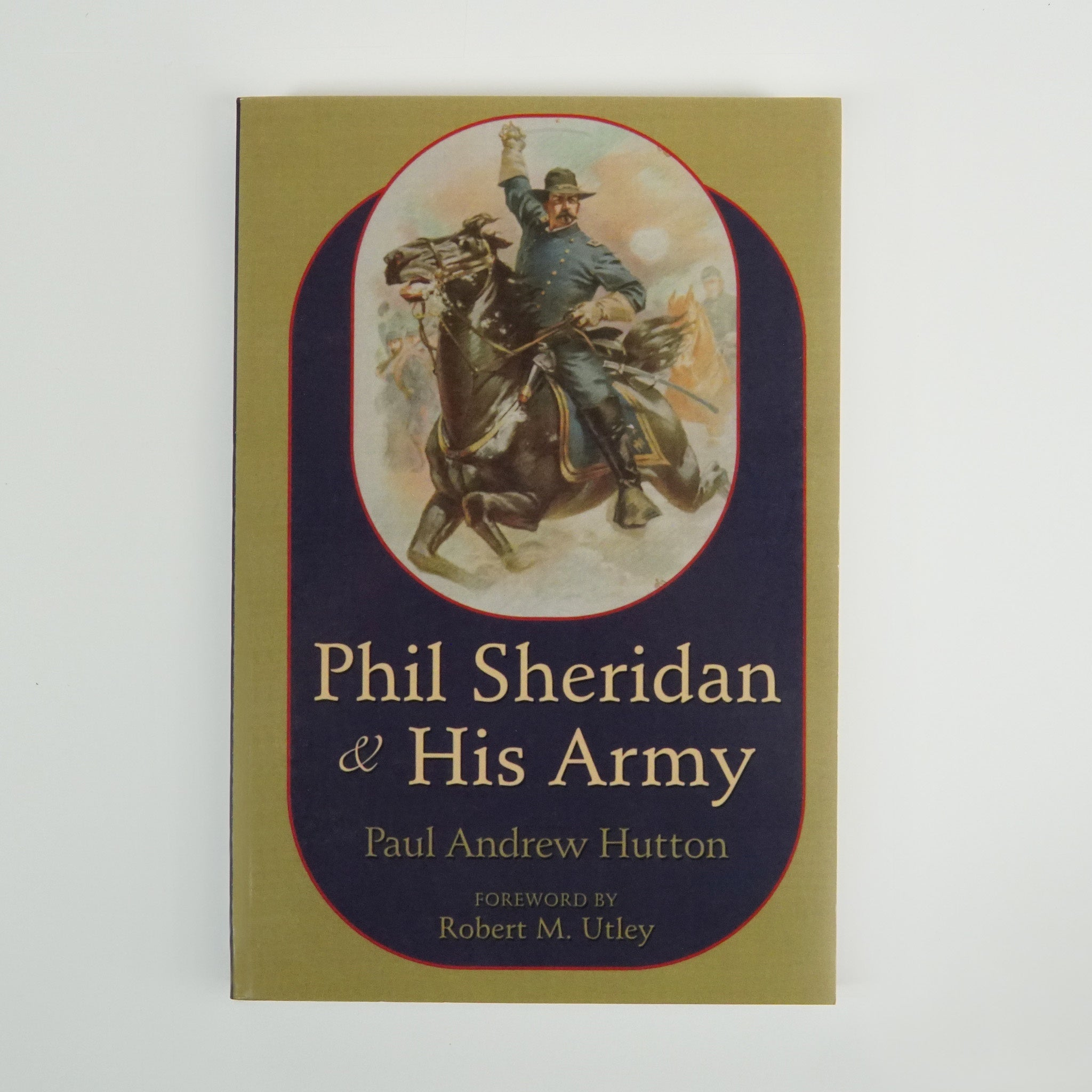 BK 8 PHIL SHERIDAN & HIS ARMY BY PAUL ANDREW HUTTON #21022404