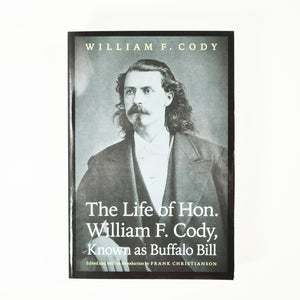 BK 1 THE LIFE OF HON . WILLIAM F. CODY KNOWN AS BUFFALO BILL