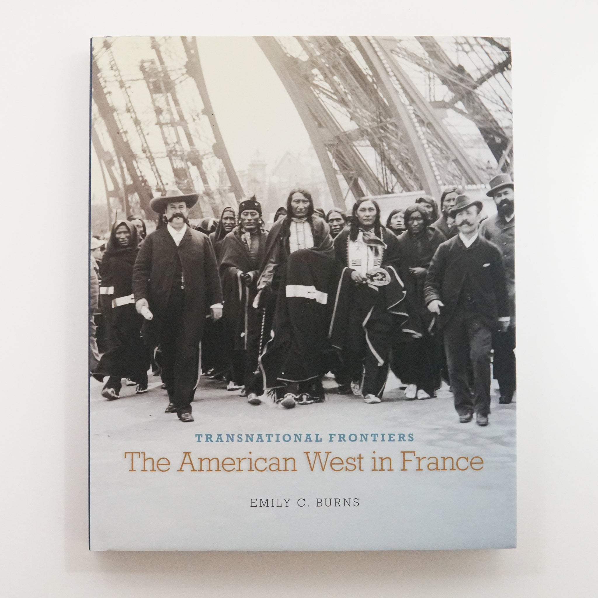 Transnational Frontiers - The American West in France by Emily C. Burns