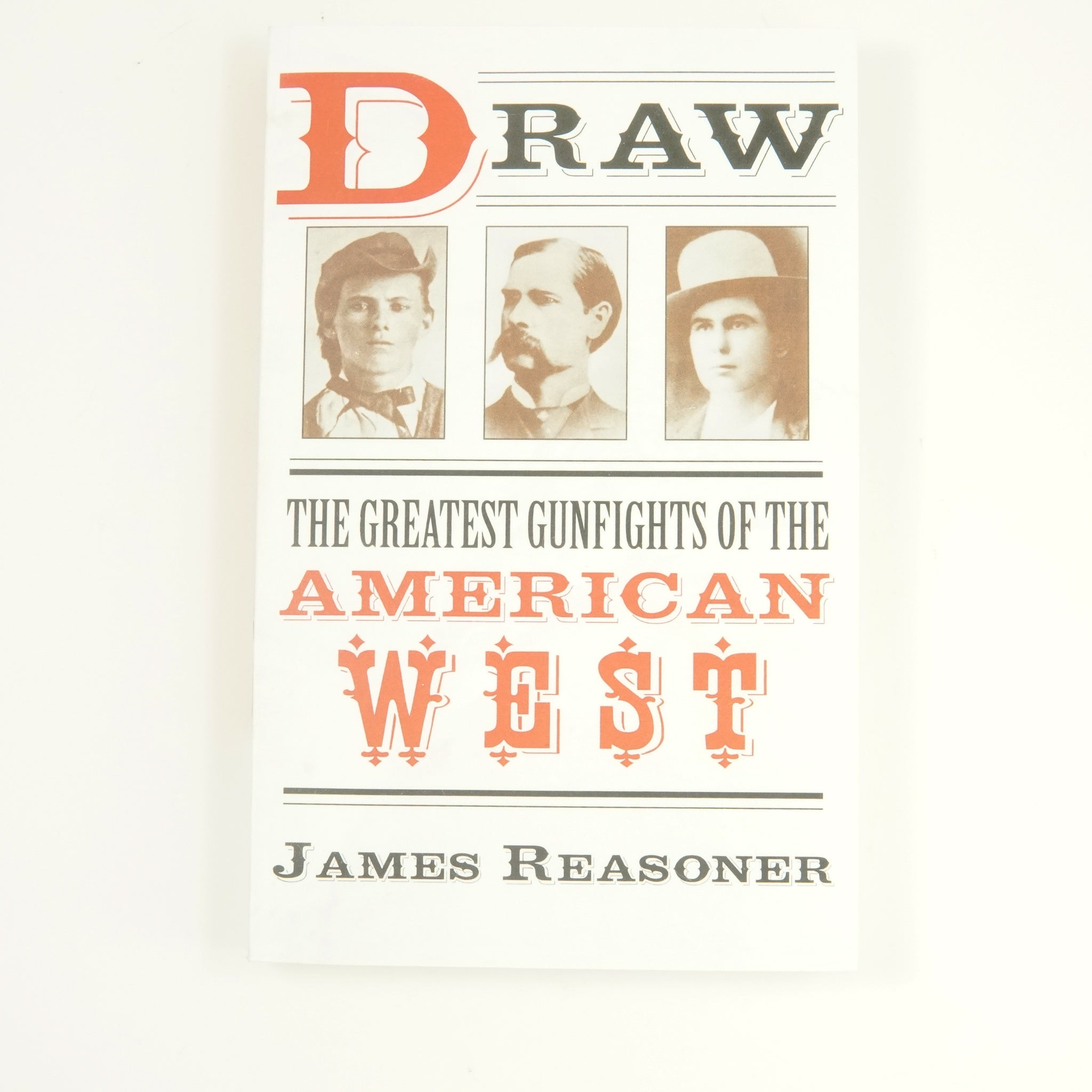 Draw: The Greatest Gunfights of the American West by James Reasoner