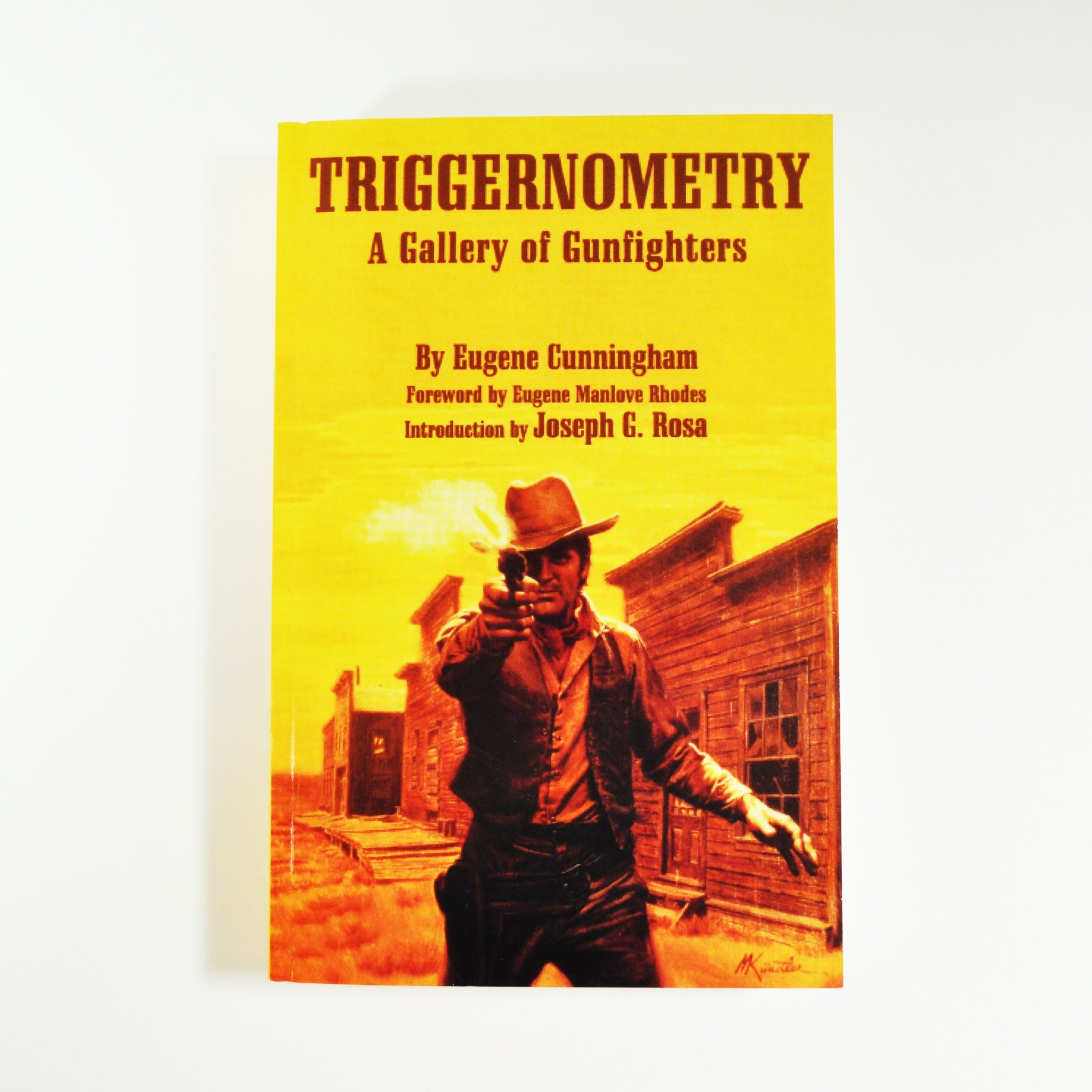 Triggernometry: A Gallery of Gunfighters by Eugene Cunningham - 21035109
