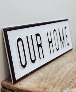 """Our Home"" Metal Enamel Sign"