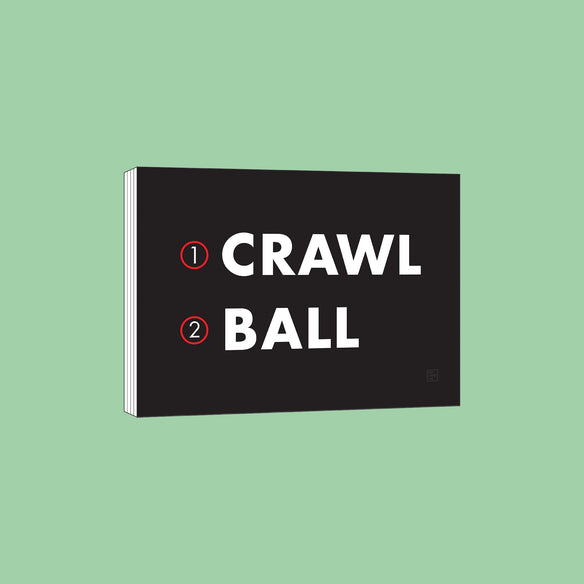 Crawl Before You Ball