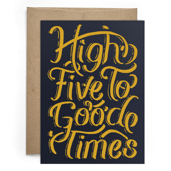 High Five To Good Times Card