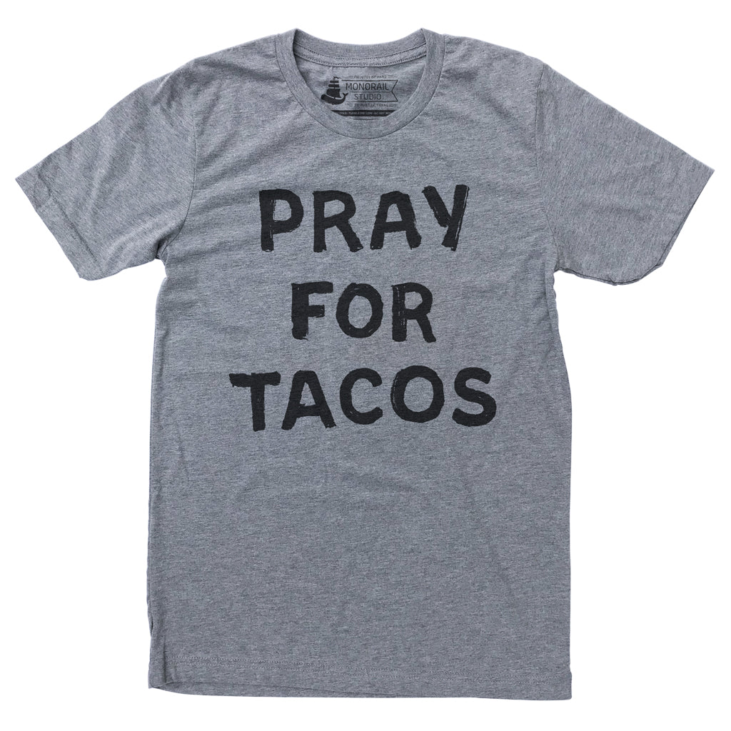 Pray for Tacos Grey