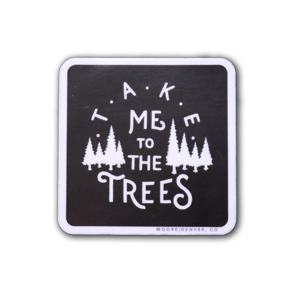 Take Me to the Trees Sticker