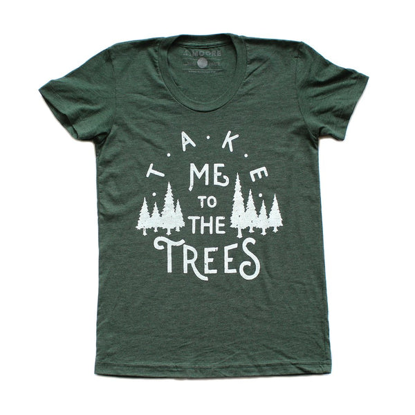 Take Me to The Trees T-Shirt (Women's)