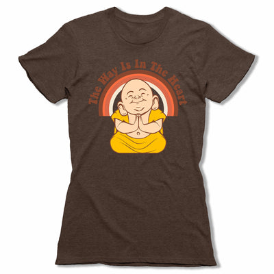The-Way-Is-In-The-Heart-Bitty-Buda-Women-T-Shirt-Brown