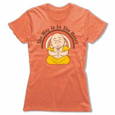 The-Way-Is-In-The-Heart-Bitty-Buda-Women-T-Shirt-Orange