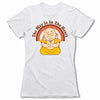 The-Way-Is-In-The-Heart-Bitty-Buda-Women-T-Shirt-White