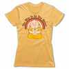 The-Way-Is-In-The-Heart-Bitty-Buda-Women-T-Shirt-Yellow