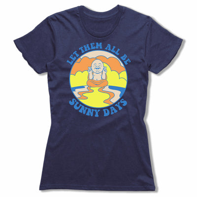 Let-Them-All- Be-Sunny-Days-Bitty-Buda-Women-T-Shirt-Blue