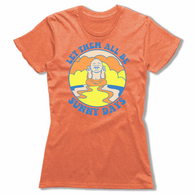 Let-Them-All- Be-Sunny-Days-Bitty-Buda-Women-T-Shirt-Orange