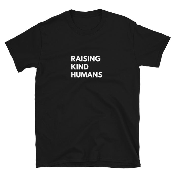Raising Kind Humans. Black. (4330789339185)