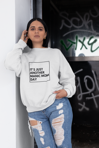 Just Another Manic Mom Day Sweatshirt (4330867949617)