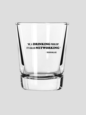 Networking | Shot Glass