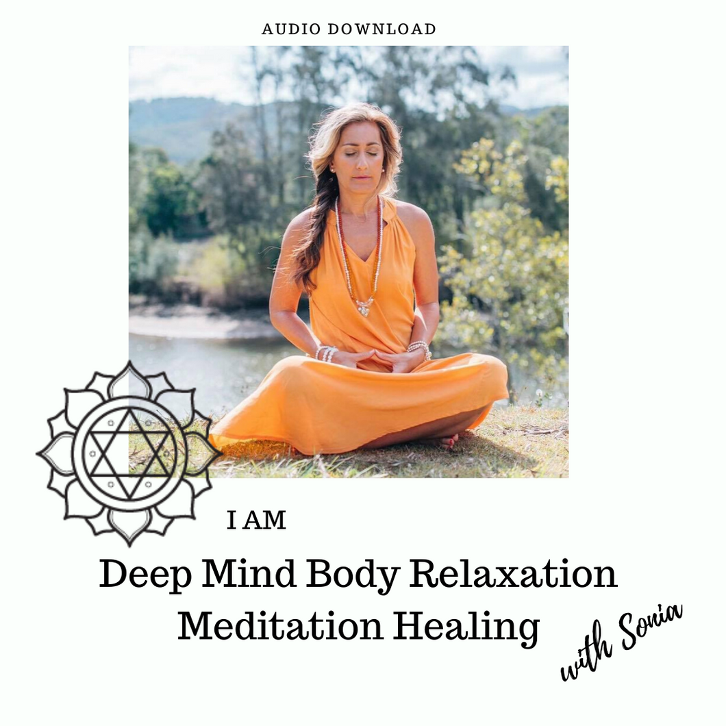 I AM Deep Mind Body Relaxation - Meditation & Healing With Sonia