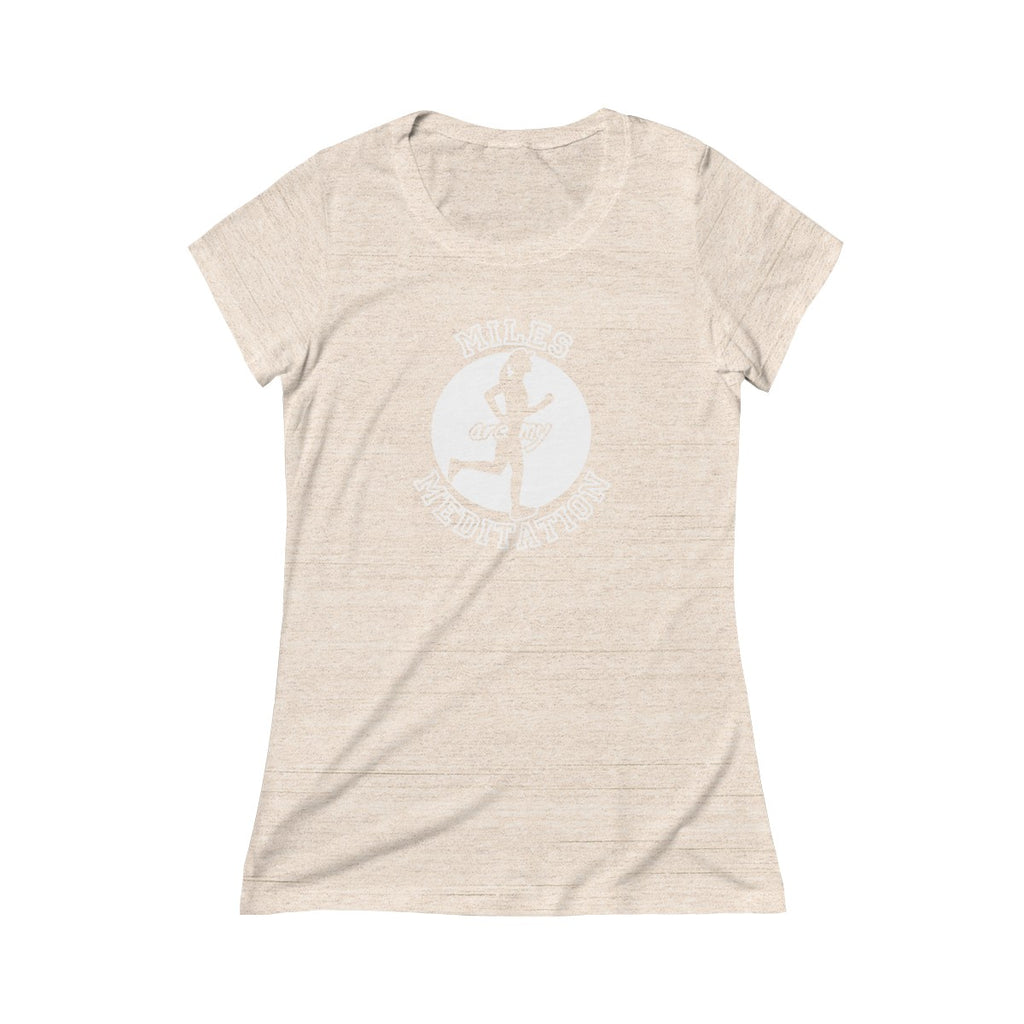RUNNING - MILES ARE MY MEDITATION - Women's - Triblend Short Sleeve Tee