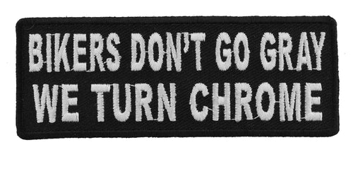 Bikers Don't Go Gray We Turn Chrome Patch