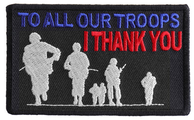 To All Our Troops I Thank You Patch