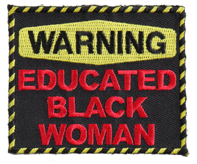 Warning Educated Black Woman Fun Patch