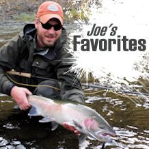 Joes expertise in Steelhead is reflected in these great picks!